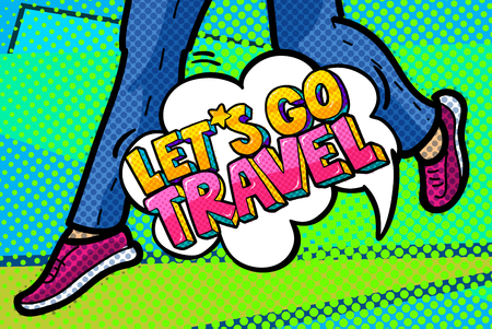let s: Let s go travel Message in retro pop art style. The feet of a woman are running. Vector illustration.