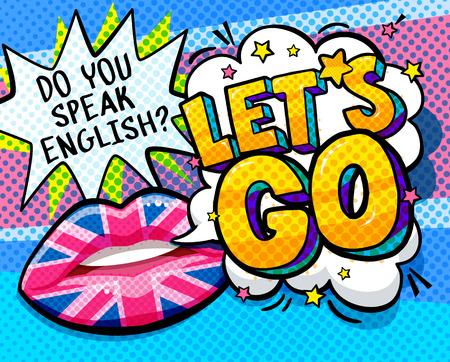 Parli inglese e Let is go word bubble con labbra truccate bandiera britannica. Messaggio Sì in stile fumetto pop art.