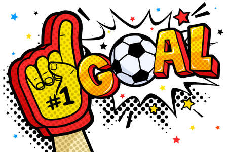Hand in the glove of a sports fan raised up celebrating win and Goal word with soccer ball in sound speech bubble. Vector colorful illustration in retro comic style on white background.