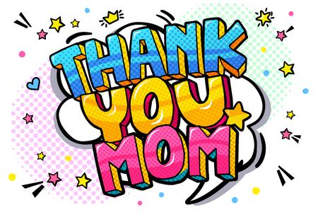 Mensaje de gracias mamá en bocadillo de diálogo sonoro en estilo pop art para la celebración del día de la madre feliz.