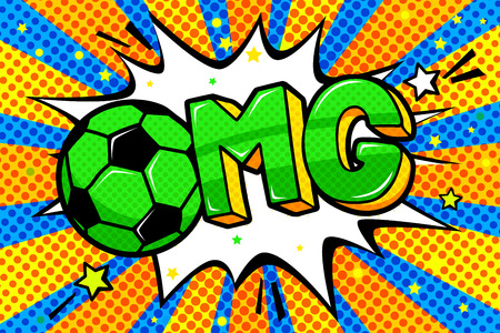 Soccer concept in pop art style. OMG word with soccer ball in sound speech bubble.
