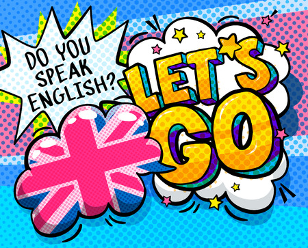 Concept of studing english. Do you speak English and Let is go word bubble with British flag. Message in pop art comic style.