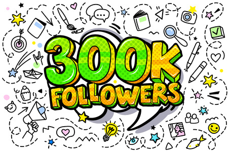 300000 followers illustration in pop art style. Vector illustration
