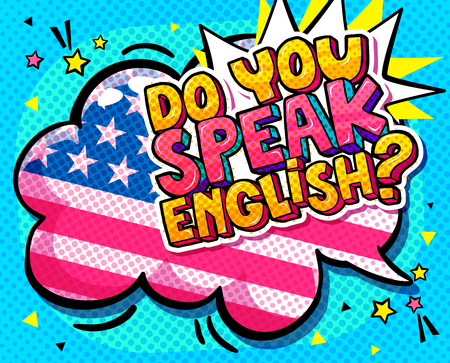 Concept of studing english. Do you speak English and word bubble with american flag. Message in pop art comic style. Фото со стока - 126260265