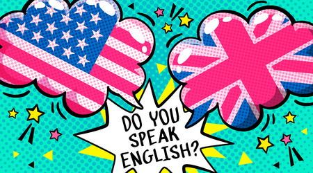 Concept of studing english. Do you speak English and Let is go word bubble with British and american flags. Message in pop art comic style.