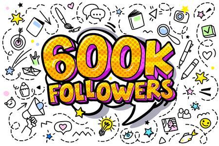 600000 followers illustration in pop art style. Vector illustration