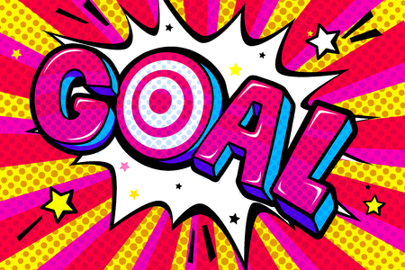 Concept of Goal. Message Goal in comic, pop art retro style. Vector illustration.