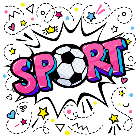 Concept of Sport. Comic speech bubble with Sport lettering with soccer ball in pop art style. Vector illustration.
