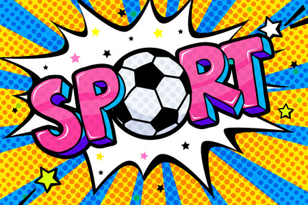 Concept of Sport. Message Sport with soccer ball in pop art style. Vector illustration.