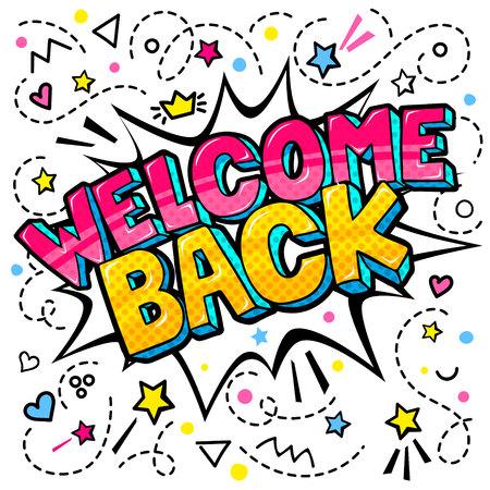 Sfondo bianco e fumetto comico con scritta Welcome Back in stile pop art.