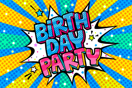 Birthday Party word bubble. Message in pop art comic style Illustration