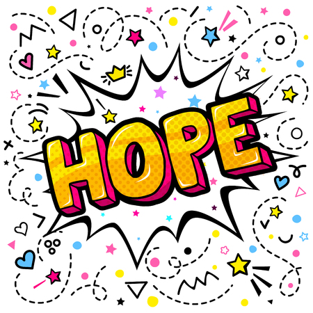 Hope word bubble. Message in pop art comic style