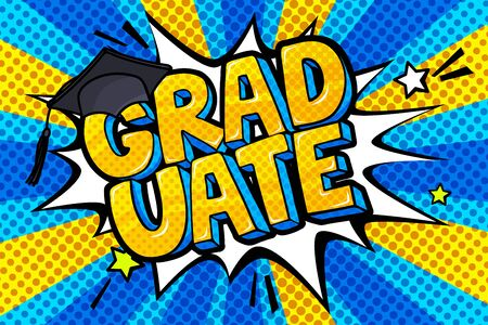 Concept of a graduating. Graduate word with graduation cap in pop art style on blue yellow ray background. Vector illustration. Фото со стока - 127427127