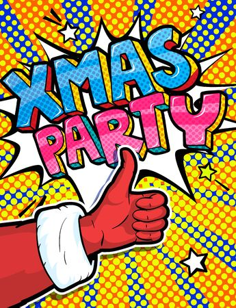 Santa Claus hand in red suit and mitten showing thumb up in pop art style. Sign like and Xmas Party Message in pop art style, promotional background, presentation poster. Vector illustration.