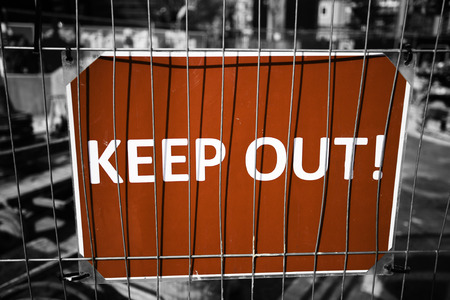 keep out: keep out - warning sign at construction site