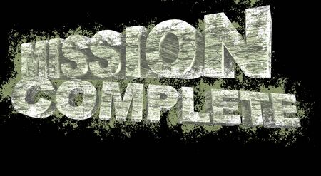 complete: Mission complete grunge 3D text at black background, illustration