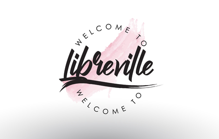 Libreville Welcome to Text with Watercolor Pink Brush Stroke Vector Illustration.