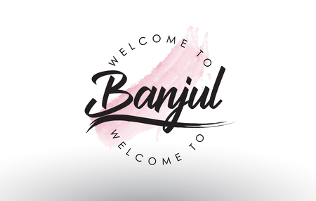 Banjul Welcome to Text with Watercolor Pink Brush Stroke Vector Illustration.