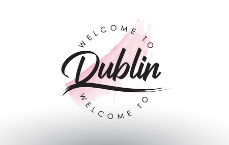 Dublin Welcome to Text with Watercolor Pink Brush Stroke Vector Illustration.