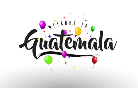 Guatemala Welcome to Text with Colorful Balloons and Stars Design Vector Illustration.