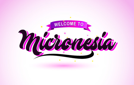 Micronesia Welcome to Creative Text Handwritten Font with Purple Pink Colors Design Vector Illustration.