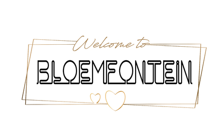 Bloemfontein Welcome to text Neon lettering typography. Word for logotype, badge, icon, card, postcard, logo, banner with Wired Golden Frames and Hearts Design Vector Illustration.