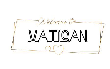 Vatican Welcome to text Neon lettering typography. Word for logotype, badge, icon, card, postcard, logo, banner with Wired Golden Frames and Hearts Design Vector Illustration.