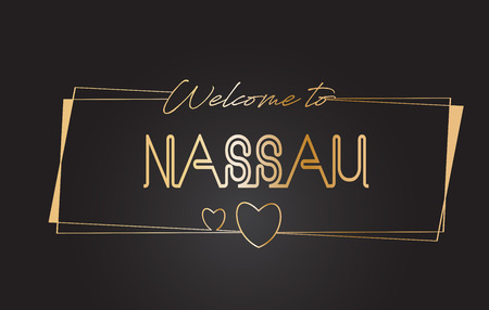 Nassau Welcome to Golden text Neon Lettering Typography with Wired Golden Frames and Hearts Design Vector Illustration. Illustration