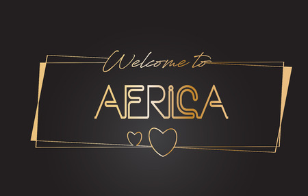 Africa Welcome to Golden text Neon Lettering Typography with Wired Golden Frames and Hearts Design Vector Illustration.