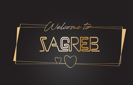 Zagreb Welcome to Golden text Neon Lettering Typography with Wired Golden Frames and Hearts Design Vector Illustration.