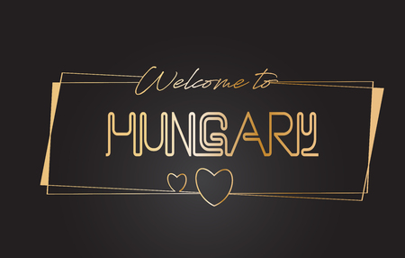 Hungary Welcome to Golden text Neon Lettering Typography with Wired Golden Frames and Hearts Design Vector Illustration.