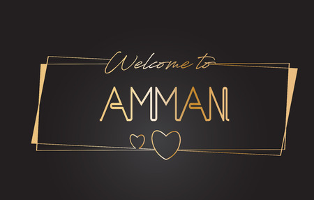 Amman Welcome to Golden text Neon Lettering Typography with Wired Golden Frames and Hearts Design Vector Illustration. Illustration