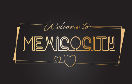 MexicoCity Welcome to Golden text Neon Lettering Typography with Wired Golden Frames and Hearts Design Vector Illustration.