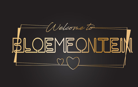 Bloemfontein Welcome to Golden text Neon Lettering Typography with Wired Golden Frames and Hearts Design Vector Illustration. Illustration