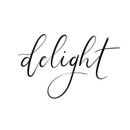 delight: Delight. Hand Lettering Inscription. Modern Calligraphy for Greeting Card. Vector Text. Illustration