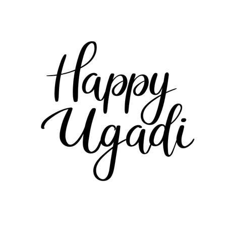 Happy Ugadi calligraphy inscription. Hand letetring greeting card. Brush text isolated on white background. Gudi Padwa Hindu new year. Illustration