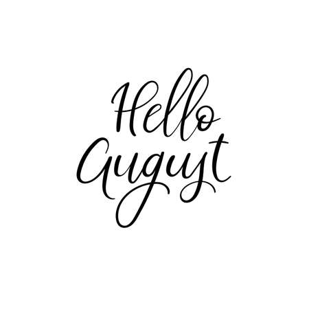 Hello August hand lettering card. Hand drawn summer phrase. Ink illustration. Modern brush calligraphy. Isolated on white background. Summer greeting card, postcard, card, invitation, banner template.