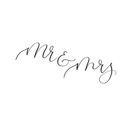 event planning: Mr and Mrs. Modern calligraphy for wedding design. Handwritten text Illustration