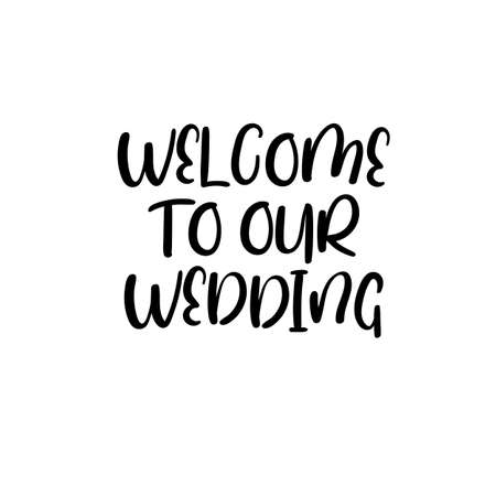 Welcome To Our Wedding. Handwritten. Calligraphy For Greeting ...