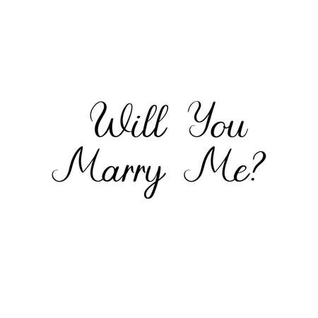 Will You Marry Me Hand Lettering Greeting Card. Modern Calligraphy. Vector Illustration. Wedding decor, family or home design, posters, cards, invitations, banners, labels, t shirts.