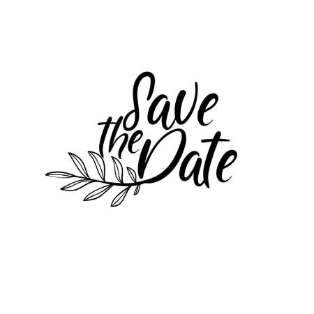 Save the date hand lettering card, wedding invitation. Modern calligraphy. Wedding phrase.