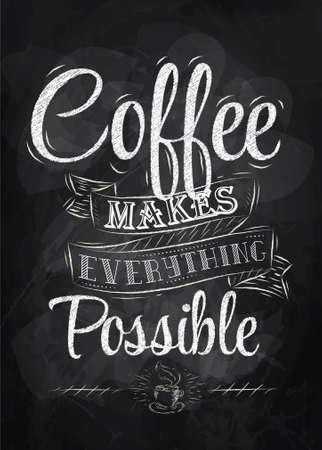Poster belettering koffie maakt alles mogelijk gestileerde inscriptie krijt