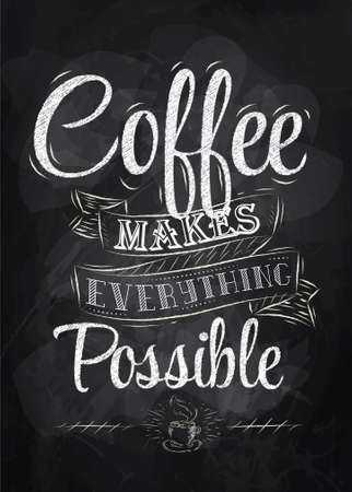 coffee stain: Poster lettering coffee makes everything possible stylized inscription chalk