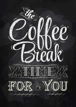Poster lettering the coffee break time for you stylized inscription in chalk on a blackboard