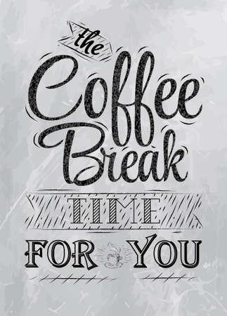 Poster belettering de koffiepauze tijd voor u gestileerde inscriptie kolen