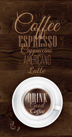 Poster coffee in dark brown wood color shown with a cup lettering Drink good coffee and menu   Vector
