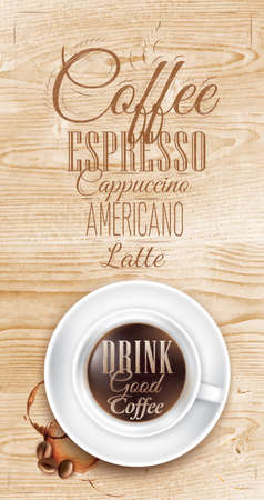 Poster coffee in loft wood color shown with a cup lettering Drink good coffee and menu  Vector
