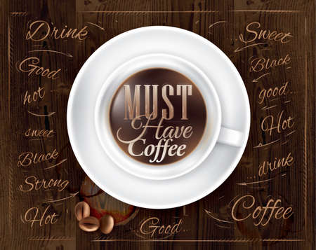 Poster coffee in dark brown wood color shown with a cup lettering Must have coffee   Vector