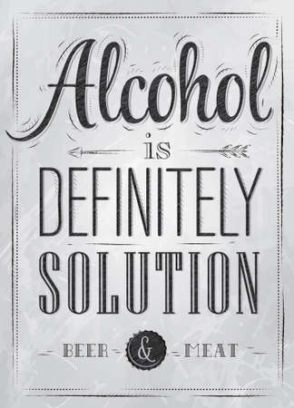 Poster joke Alcohol is definitely solution beer and meat in retro style stylized drawing with inscription coal  Vector