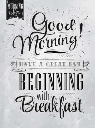 dobrý: Plakát nápis Dobré ráno mají velký den začíná snídaní v retro stylu, stylizované kreslení s nápisem uhlím